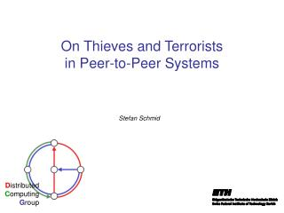 On Thieves and Terrorists  in Peer-to-Peer Systems