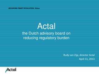 Actal the Dutch advisory board on reducing regulatory burden