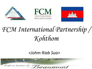 FCM International Partnership /  Kohthom