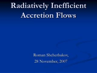Radiatively Inefficient Accretion Flows