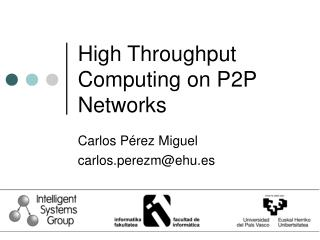 High Throughput Computing on P2P Networks