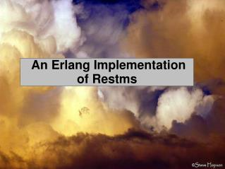 An Erlang Implementation  of Restms