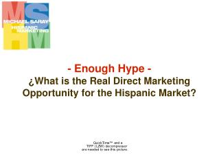 - Enough Hype - ¿What is the Real Direct Marketing Opportunity for the Hispanic Market?