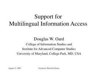 Support for  Multilingual Information Access