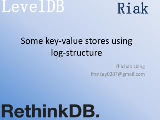 Some key-value stores using  log-structure