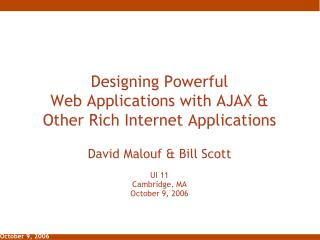 Designing Powerful  Web Applications with AJAX &  Other Rich Internet Applications