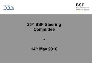 25 th  BSF Steering Committee  -  14 th  May 2010