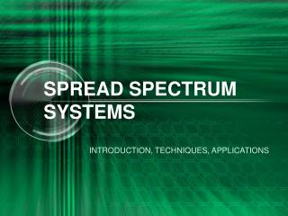 SPREAD SPECTRUM SYSTEMS