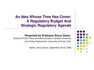 An Idea Whose Time Has Come: A Regulatory Budget And Strategic Regulatory Agenda