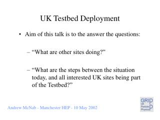 UK Testbed Deployment