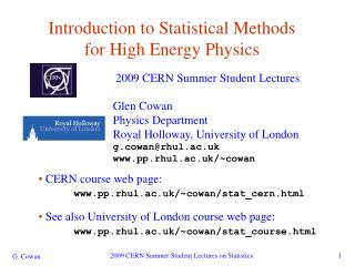 Introduction to Statistical Methods for High Energy Physics