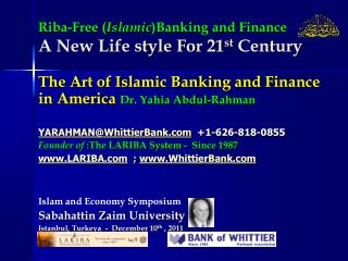 Riba-Free ( Islamic )Banking and Finance A New Life style For 21 st  Century