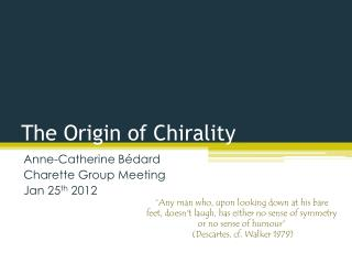 The Origin of Chirality