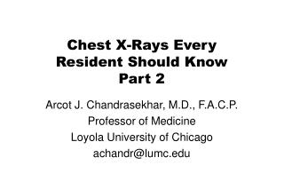 Chest X-Rays Every  Resident Should Know Part 2