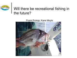 Will there be recreational fishing in the future?