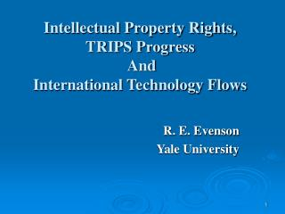 Intellectual Property Rights,  TRIPS Progress   And  International Technology Flows