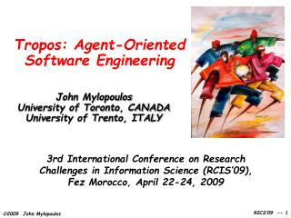Tropos: Agent -Oriented Software Engineering