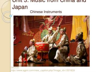 Unit 3: Music from China and Japan