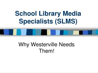 School Library Media Specialists (SLMS)