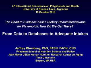 The Road to Evidence-based Dietary Recommendations  for Flavonoids: How Do We Get There?