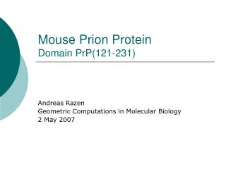 Mouse Prion Protein Domain PrP(121-231)