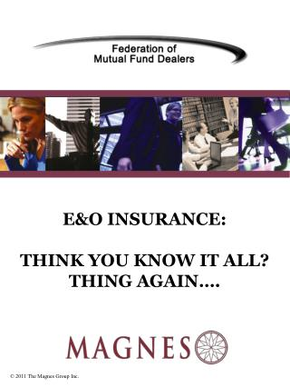 E&O INSURANCE: THINK YOU KNOW IT ALL? THING AGAIN….