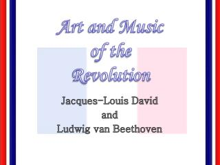 Jacques-Louis David and Ludwig van Beethoven