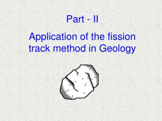 Application of the fission track method in Geology