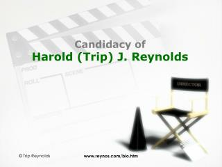 Candidacy of Harold (Trip) J. Reynolds