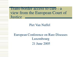 Trans-border access to care : a view from the European Court of Justice