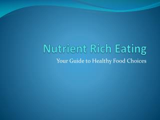 Nutrient Rich Eating