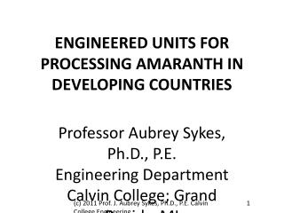 ENGINEERED UNITS FOR PROCESSING AMARANTH IN DEVELOPING COUNTRIES