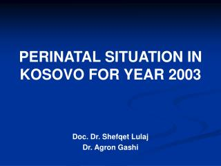 PERINATAL SITUATION IN KOSOVO FOR YEAR 2003
