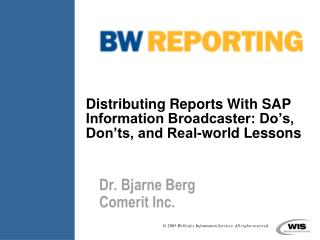 Distributing Reports With SAP Information Broadcaster: Do's, Don'ts, and Real-world Lessons