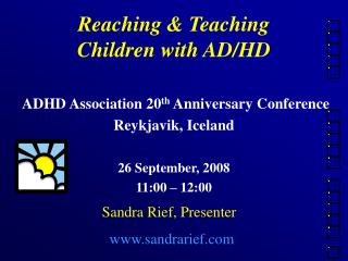 Reaching & Teaching  Children with AD/HD