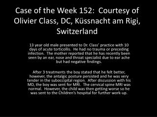 Case of the Week 152:  Courtesy of Olivier Class, DC, Küssnacht am Rigi, Switzerland