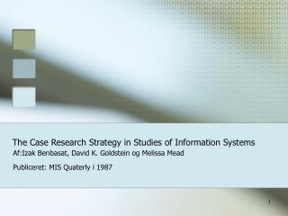 The Case Research Strategy in Studies of Information Systems