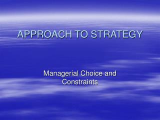 APPROACH TO STRATEGY