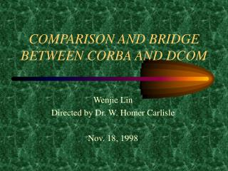 COMPARISON AND BRIDGE BETWEEN CORBA AND DCOM
