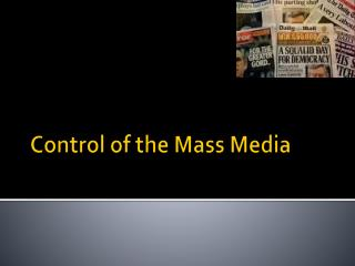 Control of the Mass Media