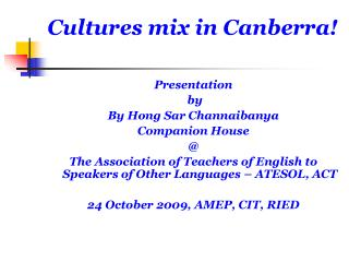 Cultures mix in Canberra!