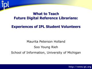 What to Teach Future Digital Reference Librarians: Experiences of IPL Student Volunteers