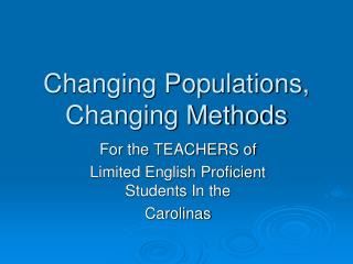 Changing Populations, Changing Methods