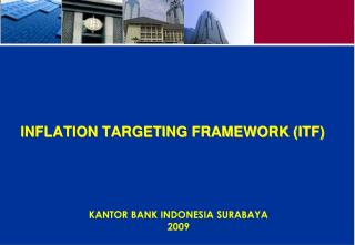 INFLATION TARGETING FRAMEWORK (ITF)