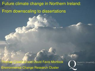 Future climate change in Northern Ireland: From downscaling to dissertations