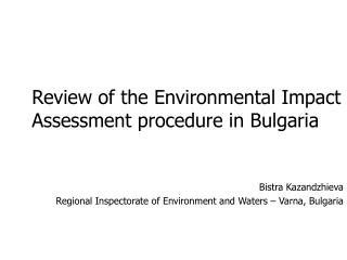 Review of the Environmental Impact Assessment procedure in Bulgaria