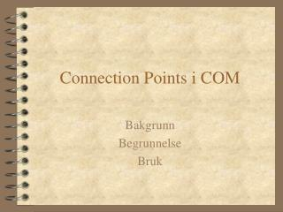Connection Points i COM