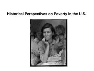 Historical Perspectives on Poverty in the U.S.