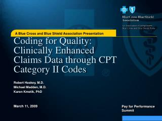 Coding for Quality: Clinically Enhanced Claims Data through CPT Category II Codes