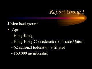 Report Group I